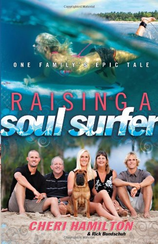 Raising a Soul Surfer: One Family's Epic Tale