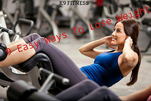 9 Easy Ways to Lose Weight Quickly The Ultimate Guide