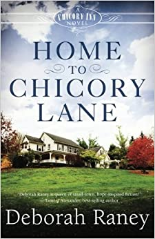 Book Home to Chicory Lane (Chicory Inn) by Raney, Deborah (August 19, 2014)