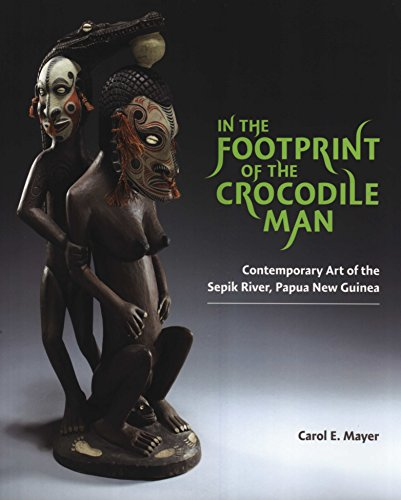 In the Footprints of the Crocodile Man: Contemporary Art of the Sepik River, Papua New Guinea