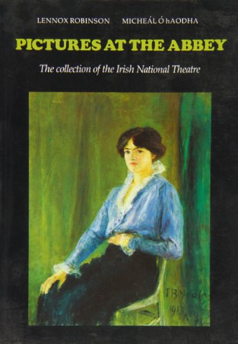 Pictures at the Abbey: The Collection of the Irish National Theatre