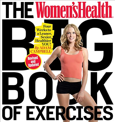 The Women's Health Big Book of Exercises: Four Weeks to a Leaner, Sexier, Healthier You! (Best Workout Program To Gain Muscle)
