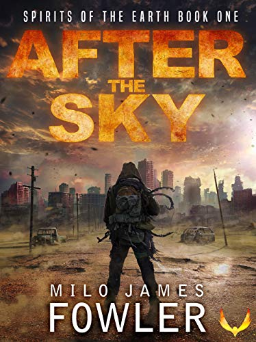 After the Sky: (Spirits of the Earth Book 1) by [Fowler, Milo James]