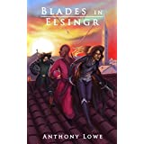 Blades in Elsingr (Lore of the Reluctant)