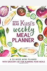 Mama Bear Kusi's Weekly Meal Planner: A 52-Week Menu Planner with Grocery List for Planning Your Meals (Mama Bear Kusi's Cooking Series) (Volume 1) Paperback