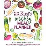 Mama Bear Kusi's Weekly Meal Planner: A 52-Week Menu Planner with Grocery List for Planning Your Meals (Mama Bear Kusi's Cooking Series) (Volume 1)