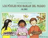 Los fosiles nos hablan del pasado / Fossils tell of long ago (Los libros de ciencia para leer y descubrir / Let's-Read-and-Find-Out Science Stage 2) (Spanish Edition)