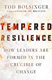 Tempered Resilience: How Leaders Are Formed in the
