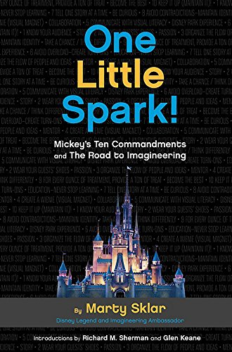 Pdf Business One Little Spark!: Mickey's Ten Commandments and The Road to Imagineering