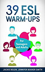 39 ESL Warm-Ups: For Teenagers and Adults