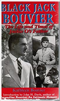 Book Black Jack Bouvier: The Life and Times of Jackie O's Father