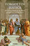 Forgotten Justice: Forms of Justice in the History of Legal and Political Theory, Allan Beever, 0199675481