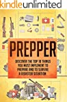 Prepper: Discover The Top 10 Things Y...