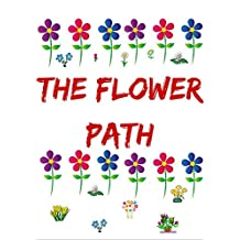 FLOWERS PATH:: Flowers picture book of flower types and names, for children or grown-up's.