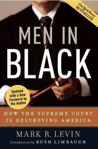 Men in Black: How the Supreme Court Is Destroying America
