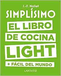 Simplísimo. El libro de cocina light más fácil del mundo (Larousse - Libros Ilustrados/ Prácticos - Gastronomía)