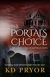 The Portal's Choice (The Gatekeepers of Em'pyrean Book 1)