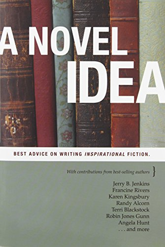A Novel Idea: Best Advice on Writing Inspirational Fiction