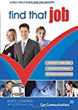 img - for Find That Job: A Self-Help Guide for Job Seekers book / textbook / text book