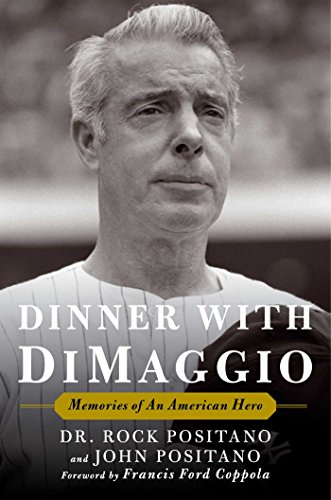 Book Cover: Dinner with DiMaggio: Memories of An American Hero