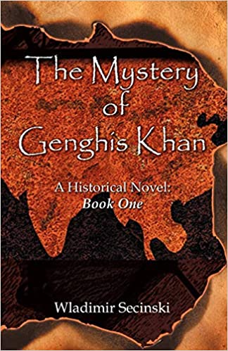 The Mystery of Genghis Khan: Books I and II