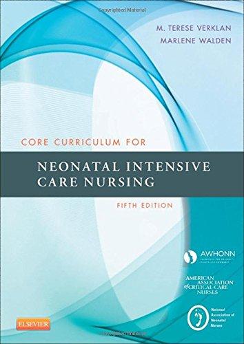 032322590X - Core Curriculum for Neonatal Intensive Care Nursing, 5e (Core Curriculum for Neonatal Intensive Care Nursing (AWHONN))