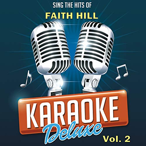 Faith Hill Karaoke - Sing The Hits Of Faith Hill, Vol. 2
