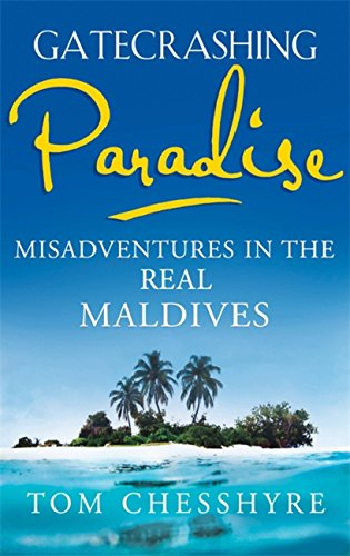 Gatecrashing Paradise: Misadventure in the Real Maldives