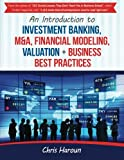 img - for An Introduction to Investment Banking, M&A, Financial Modeling, Valuation + Busi book / textbook / text book