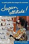 Japan Attitude ! Le petit guide des usages et coutumes par Bleu