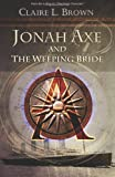 Jonah Axe and the Weeping Bride, Claire Brown, 1494787229