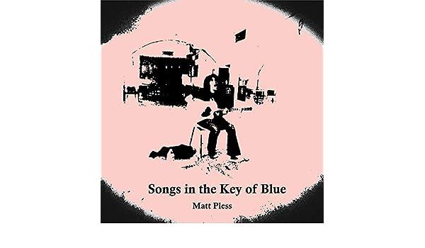 Songs in the Key of Blue de Matt Pless en Amazon Music - Amazon.es
