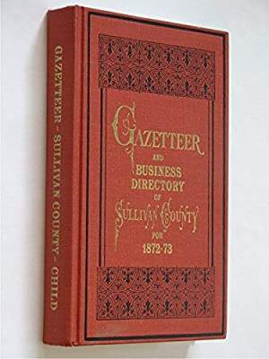 Gazetteer and Business Directory of Sullivan County, N.Y. For 1872-73
