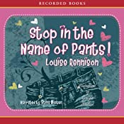 Stop in the Name of Pants! | Louise Rennison