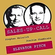 Elevator Pitch (Sales-up-Call) | Stephan Heinrich, Joachim Skambraks