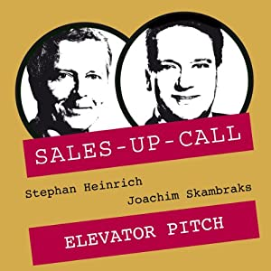 Elevator Pitch (Sales-up-Call) Hörbuch