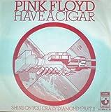 HAVE A CIGAR / HAVE A CIGAR (PROMO) (45/7