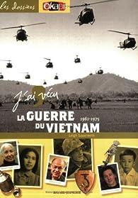 J'ai vécu la guerre du Vietnam : 1961-1975 par Leigh Sauerwein