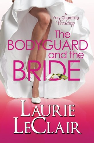 The Bodyguard and the Bride (A Very Charming Wedding #3)