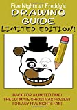#9: Five Nights at Freddy's Drawing Guide - LIMITED EDITION: Avaliable for a limited time only! Learn how to draw all your favorite characters, including Freddy, Foxy and a super secret animatronic...