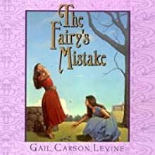 The Fairy's Mistake Audiobook by Gail Carson Levine Narrated by Jorjeana Marie