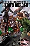 High School Heroes IV: Hero's Burden, James Mascia, 1497323894