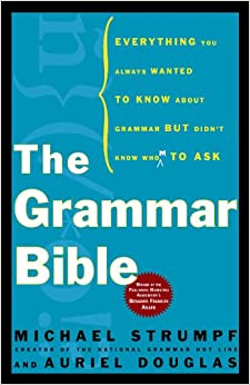 Descargar PDF Grammar Bible: Everything You Always Wanted To Know About Grammar But Didn't Know Whom To Ask