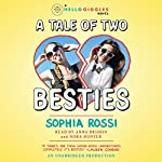 A Tale of Two Besties | Sophia Rossi