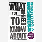 What You Need to Know About Starting a Business | Kevin Duncan