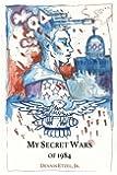 My Secret Wars of 1984