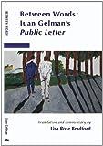 Between Words : Juan Gelman's Public Letter, Juan Gelman, Lisa Rose Bradford, translator, 0982655622
