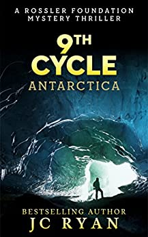 Ninth Cycle Antarctica: A Thriller (A Rossler Foundation Mystery Book 2) by [Ryan, JC]