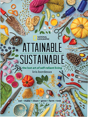 Book Cover: Attainable Sustainable: The Lost Art of Self-Reliant Living