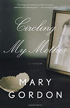 Circling My Mother by [Gordon, Mary]
